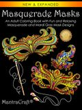 Masquerade Masks: An Adult Coloring Book with Fun and Relaxing Masquerade and Mardi Gras Mask Designs
