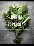Burma Superstar: Addictive Recipes from the Crossroads of Southeast Asia [A Cookbook]