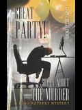 Great Party! Sorry about the Murder