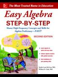 Easy Algebra Step-By-Step, Second Edition