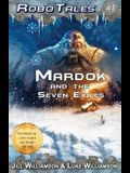 Mardok and the Seven Exiles (RoboTales, book two)