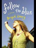 Follow the Blue