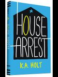 House Arrest: (young Adult Books, Middle School Books, Books for Teens)
