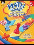 Math Games: Skill-Based Practice for Fifth Grade: Skill-Based Practice for Fifth Grade