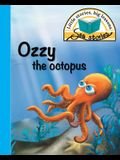 Ozzy the octopus: Little stories, big lessons