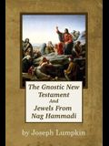 The Gnostic New Testament And Jewels From Nag Hammadi