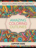 Amazing Coloring Outlines: Adult Coloring Books Abstract
