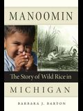 Manoomin: The Story of Wild Rice in Michigan
