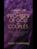 Leaning on the Promises of God for Couples: God's Promises for You and Your Spouse