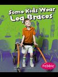 Some Kids Wear Leg Braces: Revised Edition