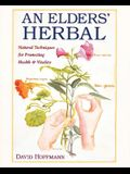 An Elders' Herbal: Natural Techniques for Health and Vitality