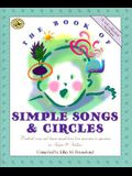 The Book of Simple Songs & Circles: Wonderful Songs and Rhymes Passed Down from Generation to Generation for Infants & Toddlers