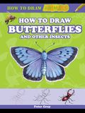 How to Draw Butterflies and Other Insects