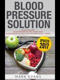 Blood Pressure: Solution - 2 Manuscripts - The Ultimate Guide to Naturally Lowering High Blood Pressure and Reducing Hypertension & 54