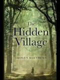 The Hidden Village: A Gripping and Unforgettable Story of Survival set in WW2 Holland