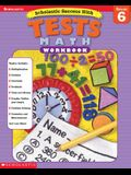 Scholastic Success With: Tests: Math Workbook: Grade 6 (Scholastic Success with Workbooks: Tests Math)