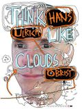 Hans Ulrich Obrist: Think Like Clouds