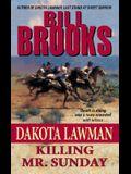 Dakota Lawman: Killing Mr. Sunday