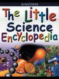 The Little Science Encyclopedia (Kingfisher Little Encyclopedia)