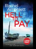 Hell to Pay: A Detective Kay Hunter murder mystery