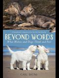 Beyond Words: What Wolves and Dogs Think and Feel