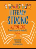 Literacy Strong All Year Long: Powerful Lessons for Grades K-2