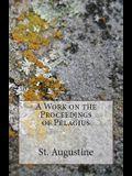 A Work on the Proceedings of Pelagius