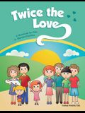 Twice the Love: A Workbook for Kids in Blended Families