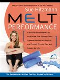 Melt Performance: A Step-By-Step Program to Accelerate Your Fitness Goals, Improve Balance and Control, and Prevent Chronic Pain and Inj
