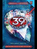 Shatterproof (the 39 Clues: Cahills vs. Vespers, Book 4), 4
