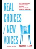Real Choices / New Voices: How Proportional Representation Elections Could Revitalize American Democracy