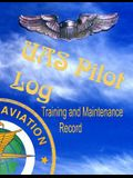 Uas Pilot Log - Training and Maintenance Record: Made in Accordance with FAA Standards for Commercial Drone Surveyance and Mapping Photography