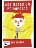 Es Usted Un Psicopata? / The Psychopath Test