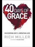 40 Days of Grace: Discovering God's Liberating Love