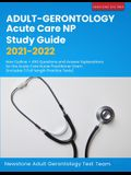 Adult-Gerontology Acute Care NP Study Guide 2021-2022: New Outline + 450 Questions and Answer Explanations for the Acute Care Nurse Practitioner Exam