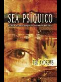Sea Psiquico: Realice Lecturas Psiquicas Por Medio del Tacto = How to Do Psychic Readings Through Touch