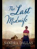The Last Midwife: A Novel