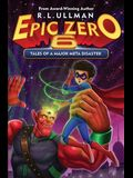 Epic Zero 6: Tales of a Major Meta Disaster