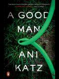 A Good Man: A Novel
