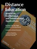 Distance Education: Statewide, Institutional, and International Applications: Readings from the Pages of Distance Learning Journal