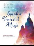 Speak a Powerful Magic: Ten Years of the Traveling Stanzas Poetry Project
