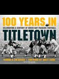 100 Years in Titletown: Celebrating a Century of Green Bay Packers Football