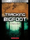 Tracking Big Foot (Xbooks: Strange): Is It Real or a Hoax?