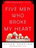 Five Men Who Broke My Heart: A Memoir