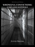 Wrongful Convictions: Cases & Materials - Third Revised Edition