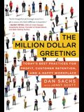The Million Dollar Greeting: Todayas Best Practices for Profit, Customer Retention, and a Happy Workplace
