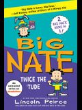 Big Nate: Twice the 'tude: Big Flips Out and Big Nate: In the Zone