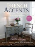 French Accents (Second Edition): Simple French Decor for the Modern Home