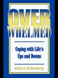 Overwhelmed: Coping with Life's Ups and Downs (Revised)