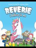 Reverie: I Believe In Me